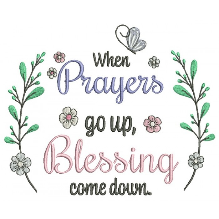 When Prayers Go Up Blessing Come Down Filled Machine Embroidery Design Digitized Pattern