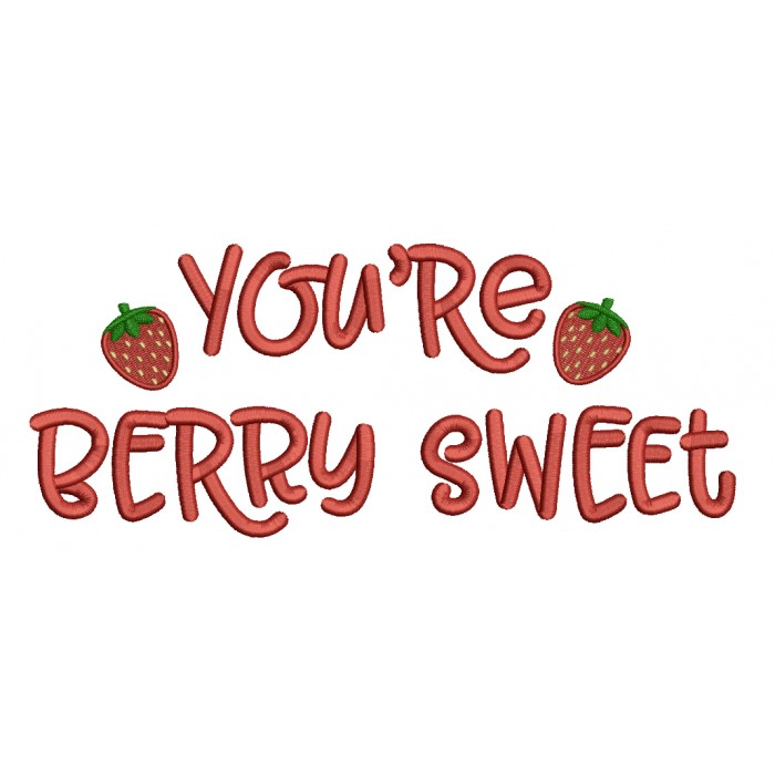 You're Berry Sweet Filled Valentine's Day Machine Embroidery Design Digitized Pattern