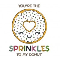 You're The Sprinkles To My Donut Applique Machine Embroidery Design Digitized Pattern