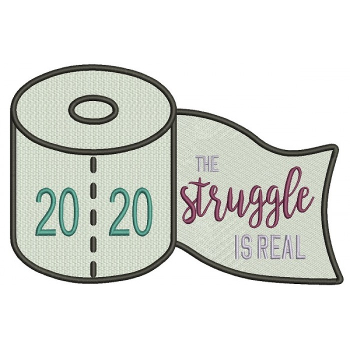 2020 The Struggle Is Real Filled Machine Embroidery Design Digitized Pattern