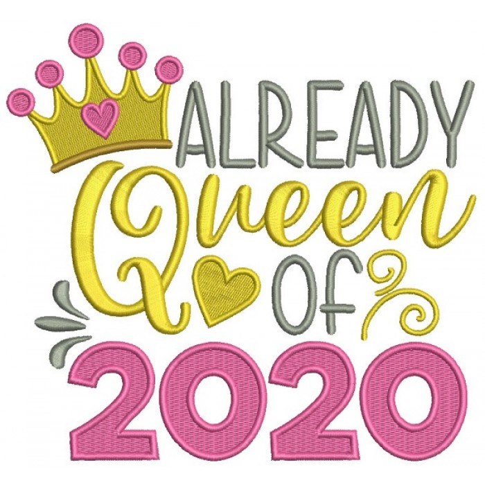 Already A Queen of 2020 New Year Filled Machine Embroidery Design Digitized Pattern