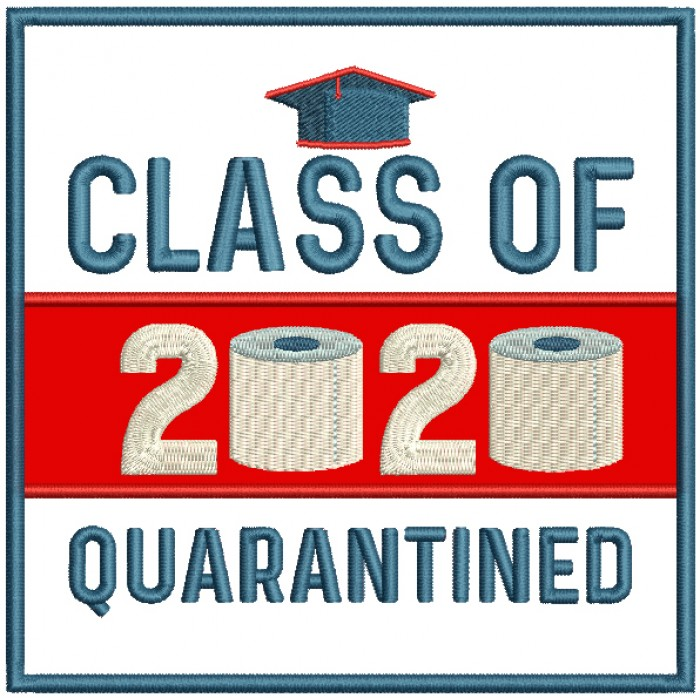 Class Of 2020 Quarantined Toilet Paper Applique Machine Embroidery Design Digitized Pattern