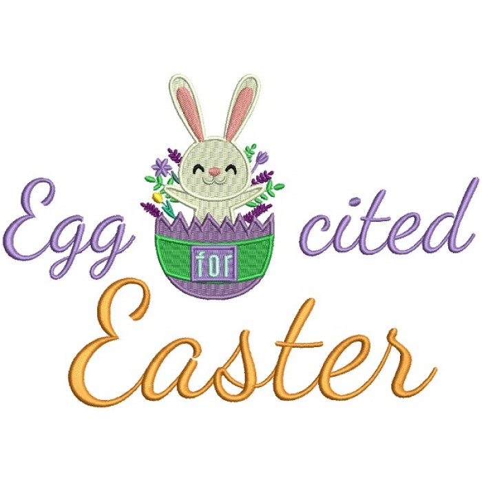 Eggcited For Easter Filled Machine Embroidery Design Digitized
