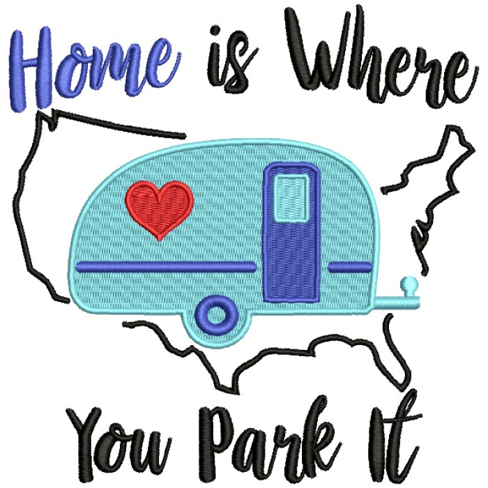 Home Is Where Your Park It Filled Machine Embroidery Design Digitized Pattern