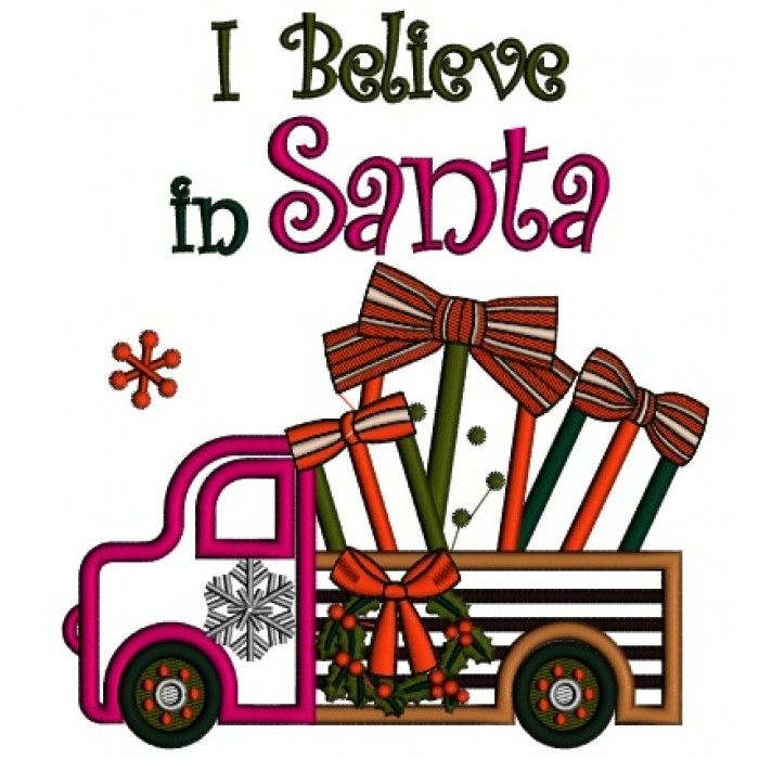 I Believe In Santa Christmas Truck With Toys Applique Machine