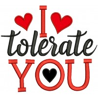 I Tolerate You Hearts Valentine's Day Applique Machine Embroidery Design Digitized Pattern