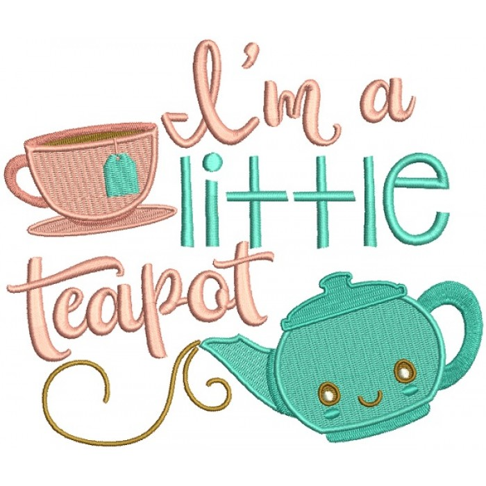 I'm A Little Teapot Filled Machine Embroidery Design Digitized Pattern