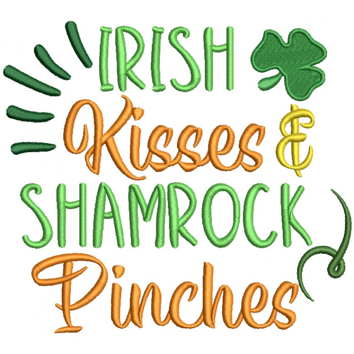 Irish Kisses Shamrock Pinches St. Patrick's Day Filled Machine Embroidery Design Digitized Pattern