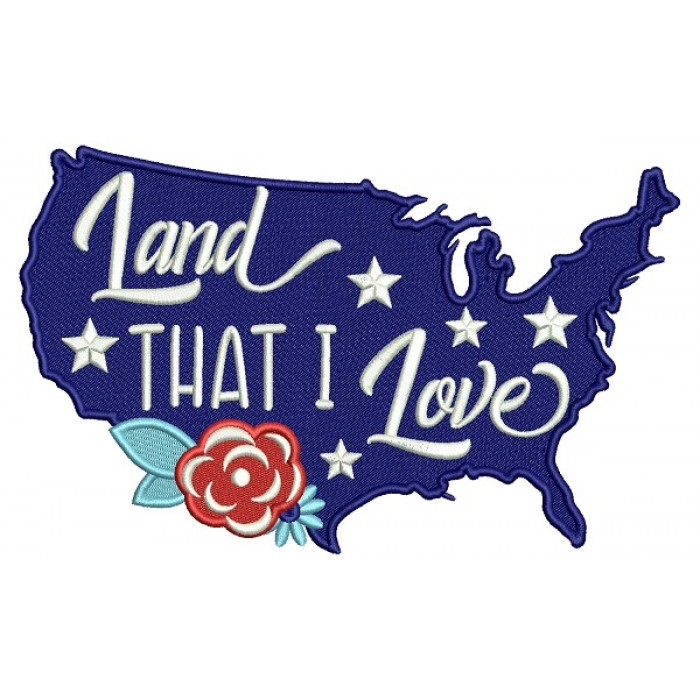 Land That I Love USA Patriotic Filled Machine Embroidery Design Digitized Pattern