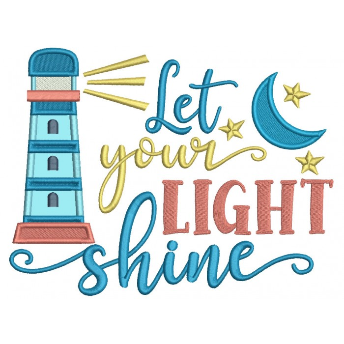 Let Your Light Shine Lighthouse Applique Machine Embroidery Design Digitized Pattern