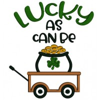 Lucky As Can Be Wagon With Pot Of Gold Applique St. Patricks Day Machine Embroidery Design Digitized Pattern