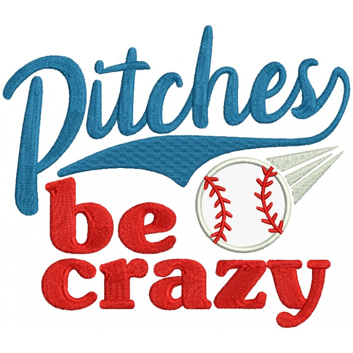 Pitches Be Crazy Baseball Applique Machine Embroidery Design Digitized Pattern
