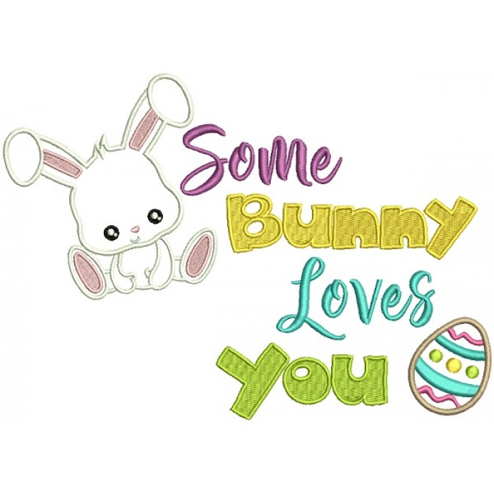 Some Bunny Loves You Easter Egg Applique Machine Embroidery Design Digitized