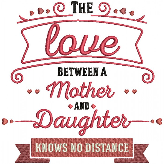 The Love Between A Mother And Daughter Knows No Distance Filled Machine Embroidery Design Digitized Pattern