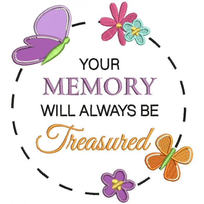 Your Memory Will Always Be Treasured Applique Machine Embroidery Design Digitized Pattern