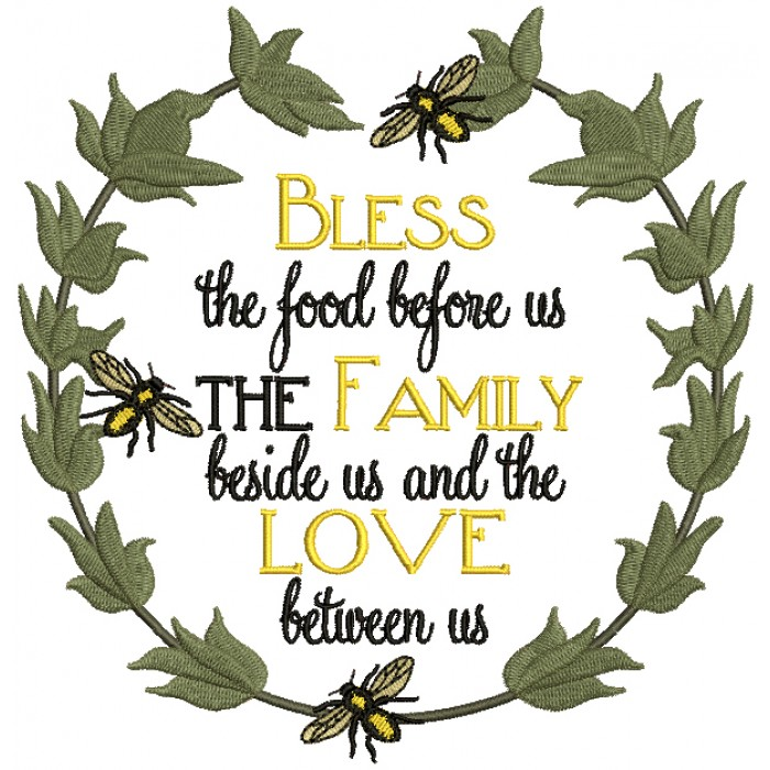 Bless The Food Before Us The Family Beside Us And The Love Between Us Filled Machine Embroidery Design Digitized Pattern