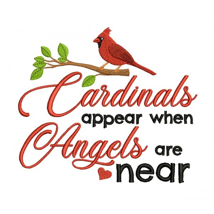 Cardinals Appear When Angels Are Near Script Font Filled Machine Embroidery Design Digitized Pattern
