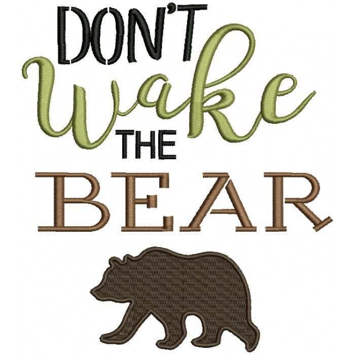 Don't Wake The Bear Filled Machine Embroidery Design Digitized Pattern