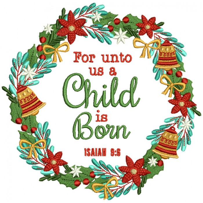 For Unto Us a Child Is Born Isaiah 9-6 Christmas Bible Verse Religious Filled Machine Embroidery Design Digitized Pattern