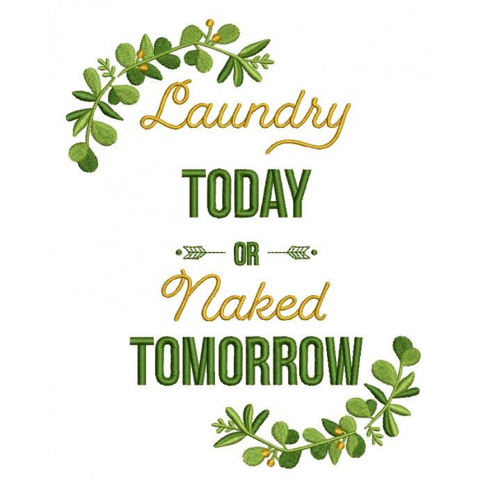 Laundtry Today Or Naked Tomorrow Ornamental Filled Machine Embroidery Design Digitized Pattern