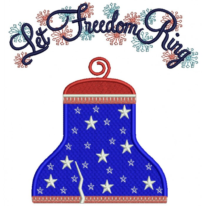 Let Freedom Ring Bell Filled Machine Embroidery Design Digitized Pattern