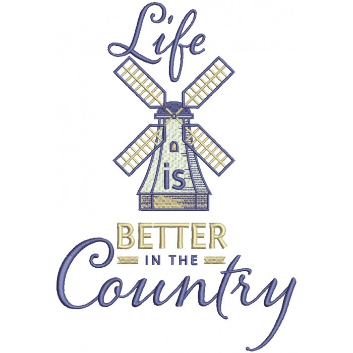 Life is Better In The Country Old Mill Filled Machine Embroidery Design Digitized Pattern