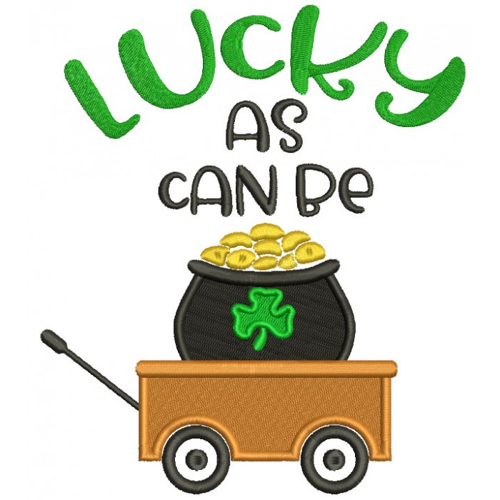 Lucky As Can Be Wagon With Pot Of Gold Filled St. Patrick's Day Machine Embroidery Design Digitized Pattern