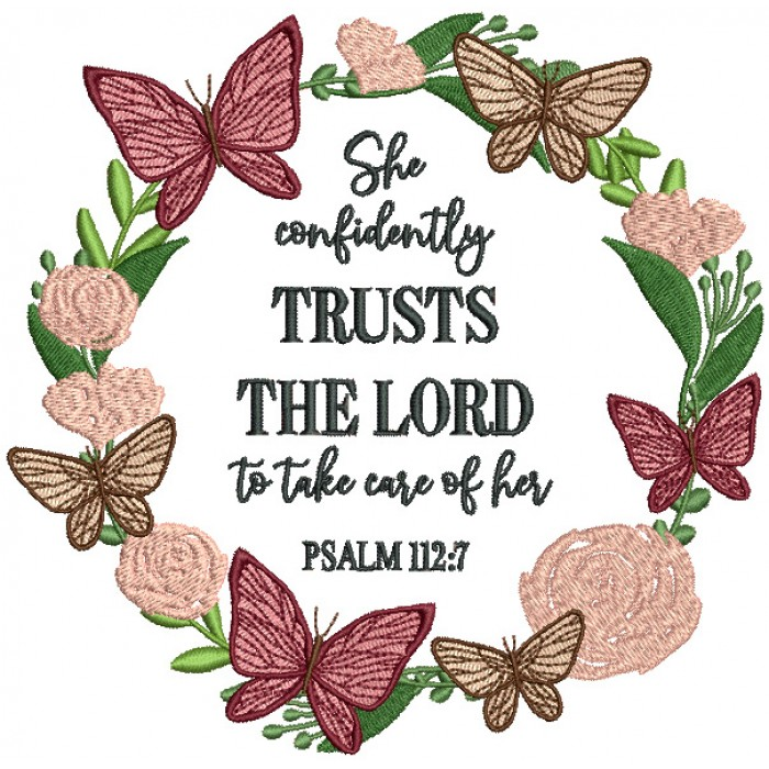 She Confidently Trusts The Lord To Take Care Of Her Psalm 112-7 Bible Verse Religious Filled Machine Embroidery Design Digitized Pattern