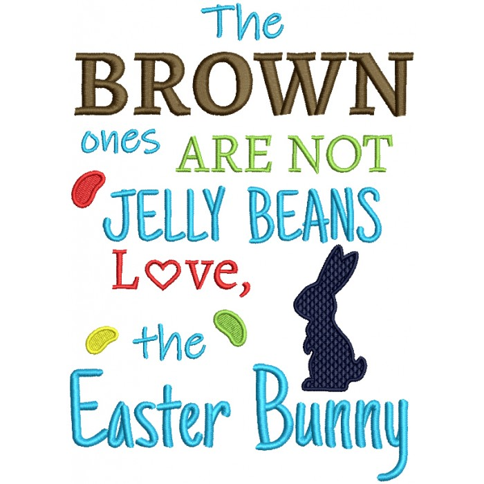 The Brown Ones Are Not Jelly Beans Love The Easter Bunny Filled Machine Embroidery Design Digitized