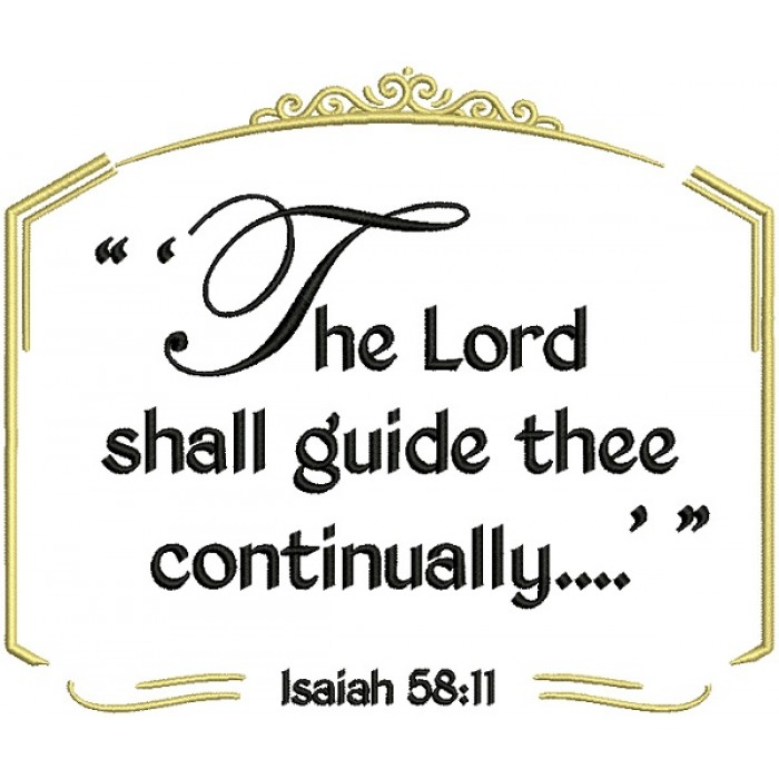 The Lord Shall Guide Thee Continually Isaiah 58-11 Bible Verse Religious Filled Machine Embroidery Design Digitized Pattern