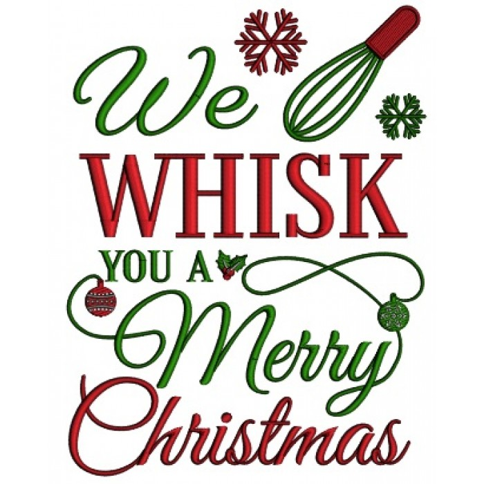 We Wisk You A Merry Christmas Cooking Filled Machine Embroidery Design Digitized Pattern