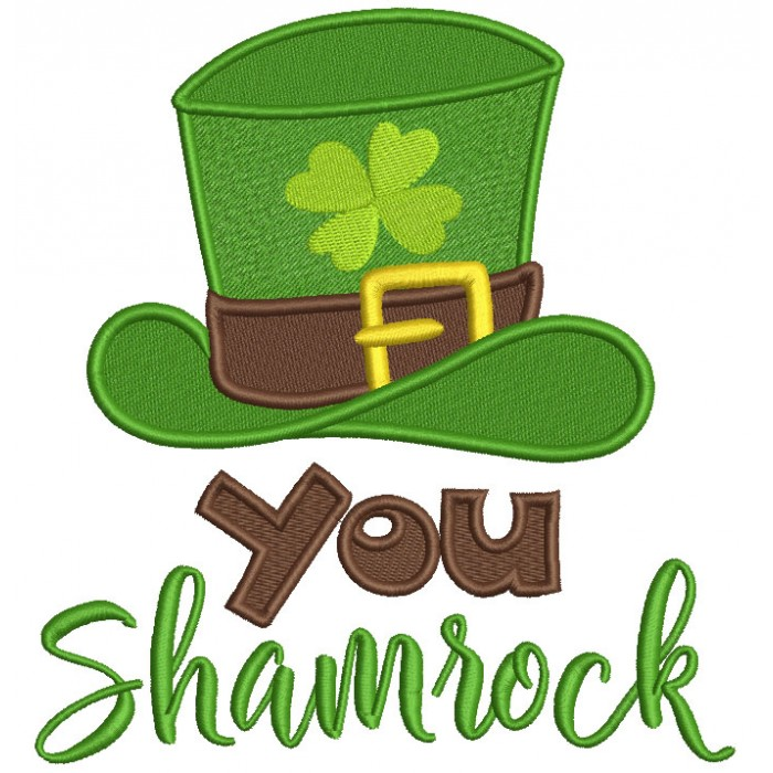 You Shamrock Big Hat With Clover Filled St. Patrick's Day Machine Embroidery Design Digitized Pattern