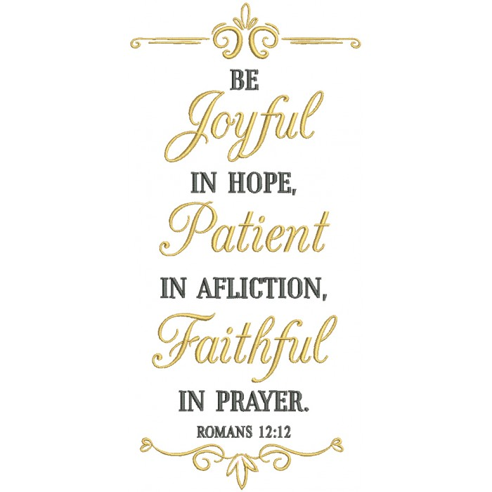 Be Joyful In Hope Patient In Affliction Faithful In Prayer Romans 12-12 Bible Verse Religious Filled Machine Embroidery Design Digitized Pattern