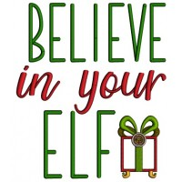 Believe In Your Elf Christmas Present Applique Machine Embroidery Design Digitized Pattern