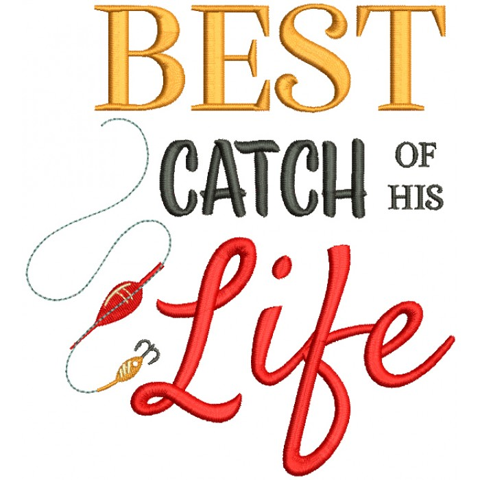 Best Catch Of His Life Filled Machine Embroidery Design Digitized Pattern