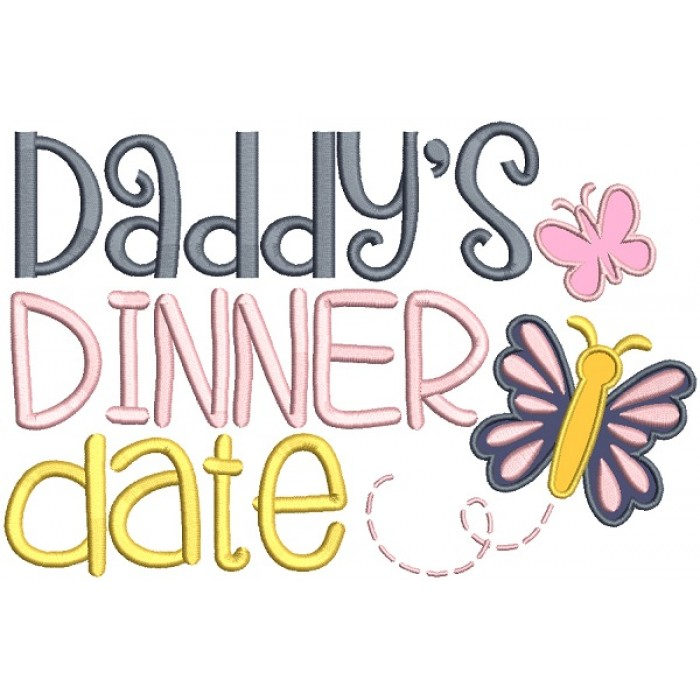 Daddy's Dinner Date Applique Machine Embroidery Design Digitized Pattern