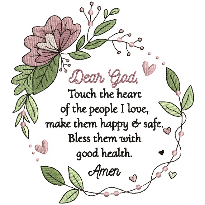 Dear God Touch The Heart Of The People I Love Make Them Happy And Safe Bless Them With Good Health Amen Religious Filled Machine Embroidery Digitized Design Pattern