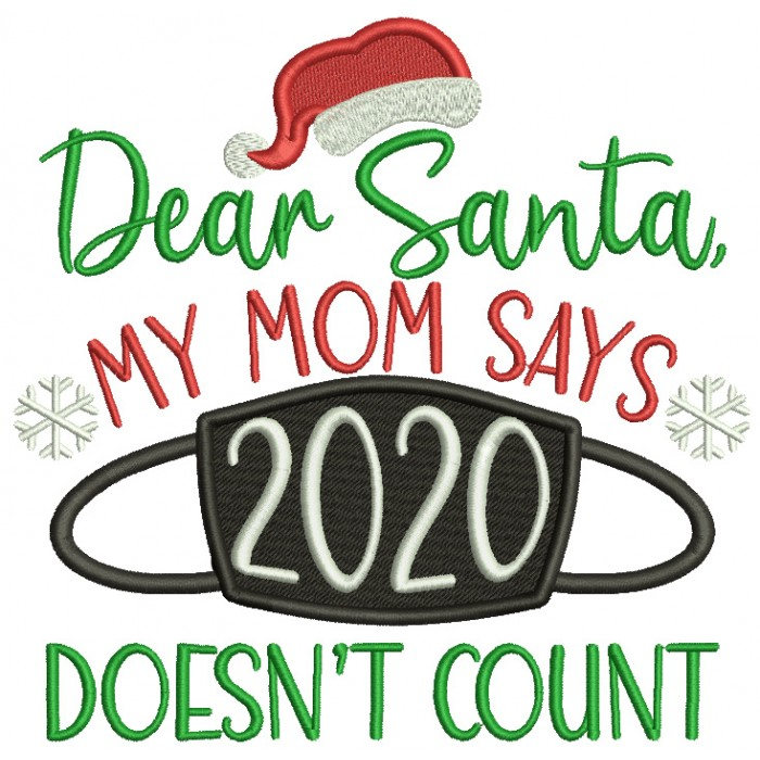 Dear Santa My Mom Says 2020 Doesn't Count New Year Filled Machine Embroidery Design Digitized Pattern
