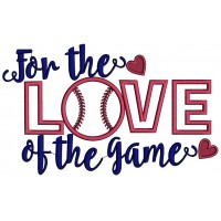 For the Love of the game baseball Applique Machine Embroidery Design Digitized Pattern