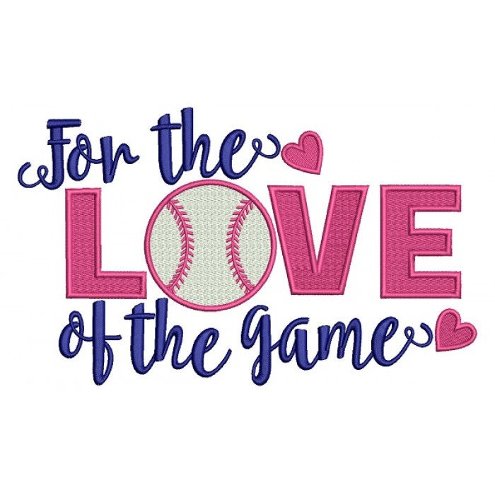 For the Love of the game baseball Filled Machine Embroidery Design Digitized Pattern
