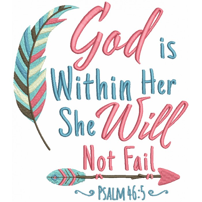 God Is Within Her She Will Not Fail Psalm Bible Verse Religious Filled Machine Embroidery Design Digitized Pattern