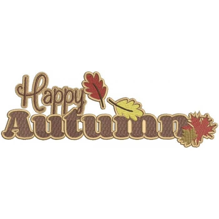 Happy Autumn With Leaves Filled Thanksgiving Machine Embroidery Design Digitized Pattern