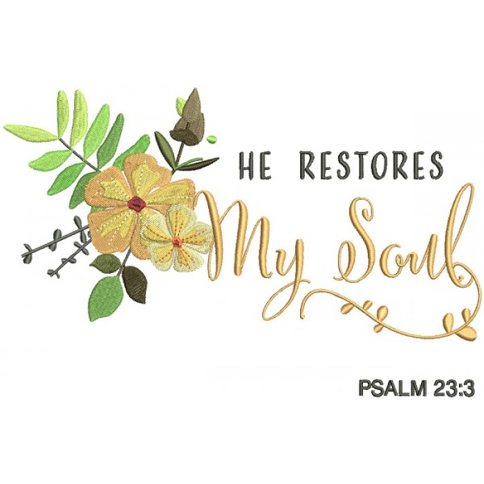 He Restores My Soul Psalm 23-3 Bible Verse Religious Filled Machine Embroidery Design Digitized Pattern