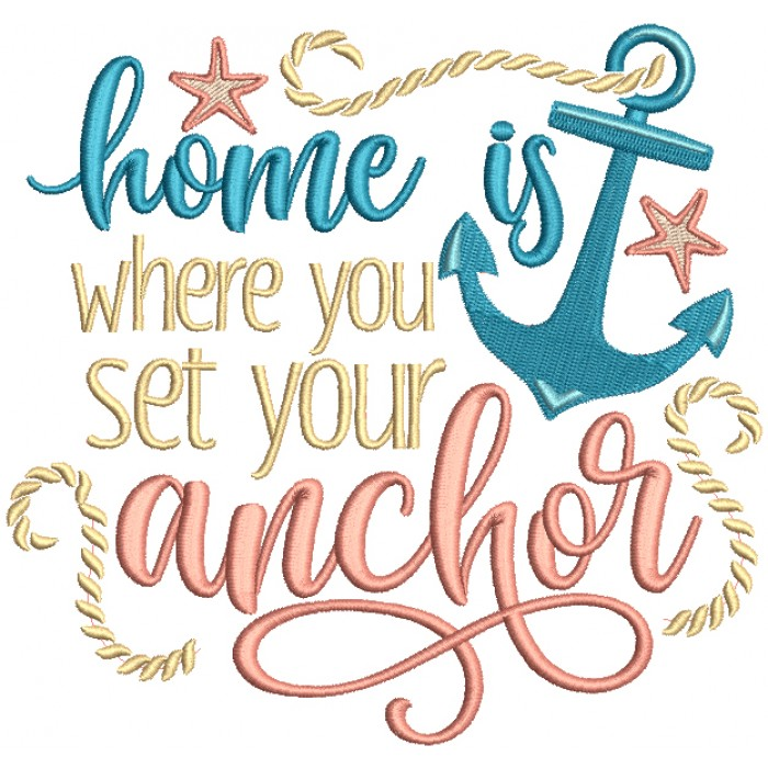 Home Is Where You Set Your Anchor Filled Machine Embroidery Design Digitized Pattern