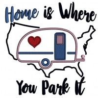 Home Is Where Your Park It Applique Machine Embroidery Design Digitized Pattern