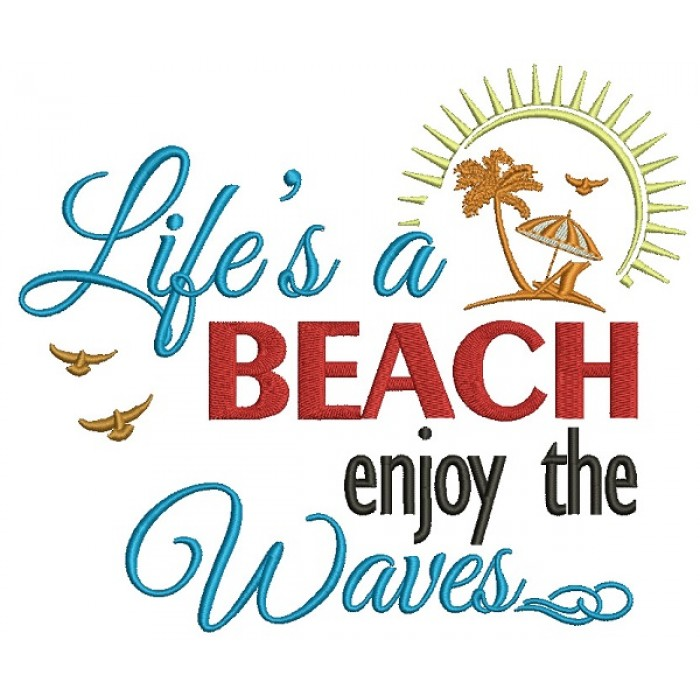 Life is a beach enjoy the waves Filled Machine Embroidery Design Digitized Pattern