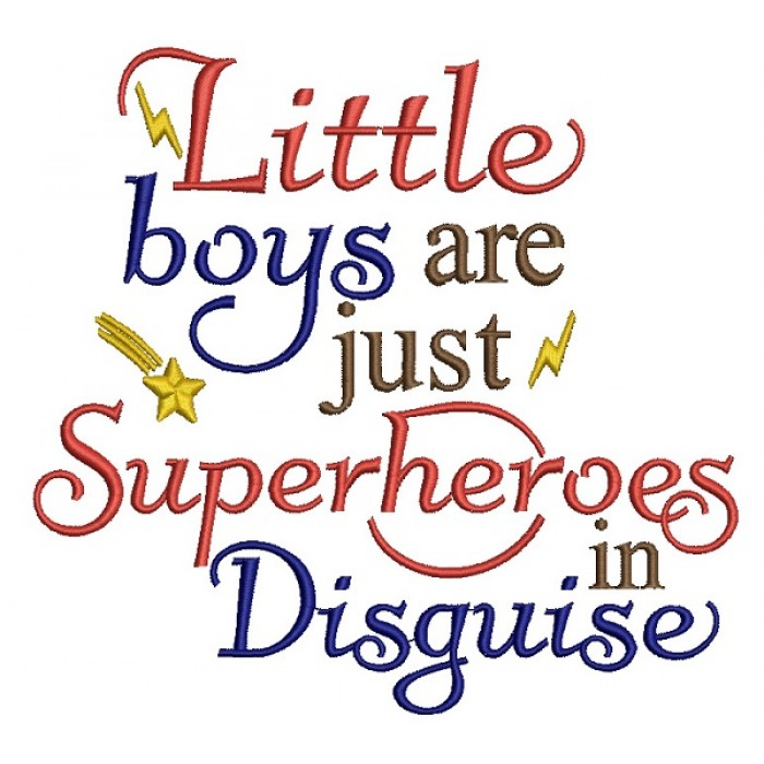 Little Boys Are Just Superheroes In Disquise Filled Machine Embroidery Design Digitized Pattern