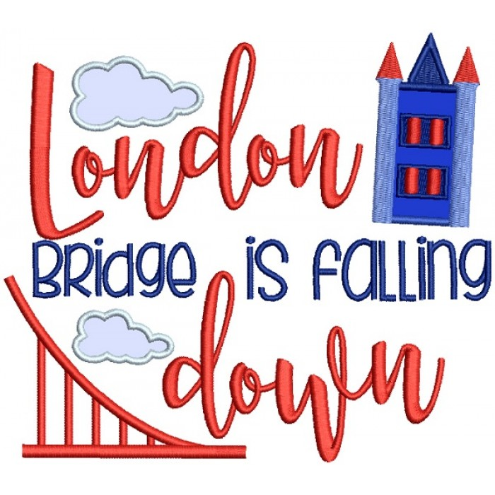 London Bridge Is Falling Down Applique Machine Embroidery Design Digitized Pattern