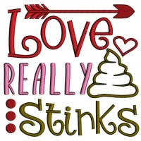 Love Really Stinks Stinks Applique Machine Embroidery Design Digitized Pattern