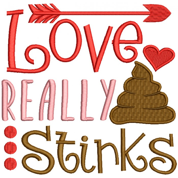 Love Really Stinks Stinks Filled Machine Embroidery Design Digitized Pattern